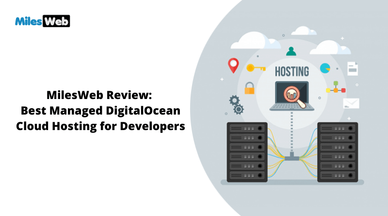 MilesWeb Review Best Managed DigitalOcean Cloud Hosting for Developers
